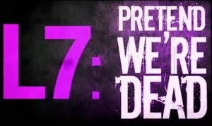 L7 - Pretend We're Ded